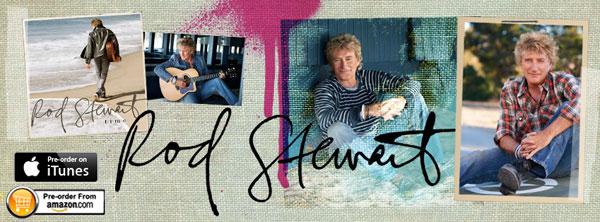 Visit Rod Stewart at rodstewart.com