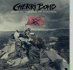 "Cherri Bomb ""This Is The End Of Control"""